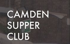 Thanks for the mention Love Camden regarding our 'Camden Supper Club' taking off this Wednesday in, you guessed it, Camden, London. Camden London, Supper Club, Wednesday, Thankful, News