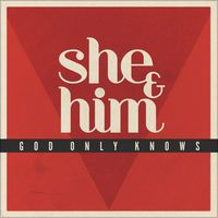 God Only Knows - Single by She & Him