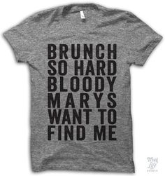 Brunch so hard bloody marys want to find me! Digitally printed on athletic…