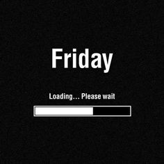 Waiting For Friday | Life Quotes of the Day