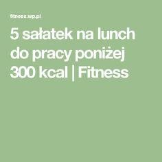 5 sałatek na lunch do pracy poniżej 300 kcal | Fitness