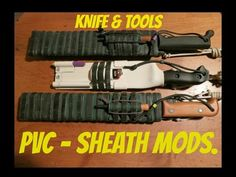PVC Sheath Modifitions for  (knives and tools)