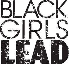 Not Only Do Black Girls Rock Black Girls Lead