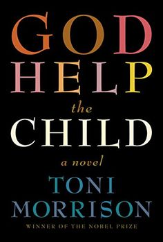 Fiction Book Review: God Help the Child by Toni Morrison. Knopf, $24.95 (192p) ISBN 978-0-307-59417-4