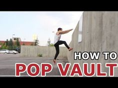 How To - Pop Vault TUTORIAL - Parkour for Beginners - YouTube