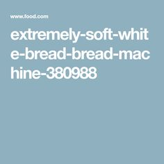 This is the softest white bread I have ever baked. This is the only recipe I use for white bread. Bread Maker Recipes, What To Make, White Bread, Bread Rolls, Saturated Fat, Serving Size, Baked Goods, Food And Drink, Cooking Recipes