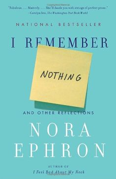 I Remember Nothing: And Other Reflections de Nora Ephron http://www.amazon.fr/dp/0307742806/ref=cm_sw_r_pi_dp_qiQ0ub0A2QQW6