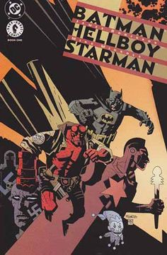 Batman/Hellboy/Starman is a DC Comics/Dark Horse Comics two-issue intercompany crossover comic book mini-series written by James Robinson with art by Mike Mignola published January to February 1999 featuring fictional heroes Batman, Hellboy and Starman.