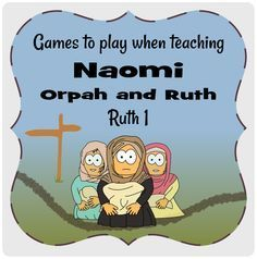 Play / games Naomi, Ruth + Orpah, from Ruth 1 #Jesuswithoutlanguage