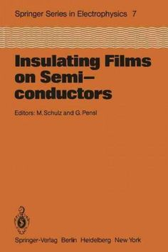 Insulating Films on Semiconductors: Proceedings of the Second International Conference, Infos 81, Erlangen, Fed. ...