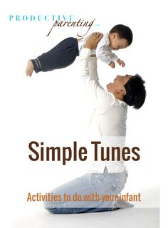 Productive Parenting: Preschool Activities - Simple Tunes - Middle Infant Activities