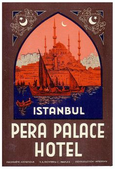 Istanbul Pera Palace hotel (once upon a time) Vintage Advertisements, Vintage Ads, Empire Ottoman, Tourism Poster, Night At The Museum, Vintage Hotels, Poster Pictures, Mata Hari, Vintage Travel Posters