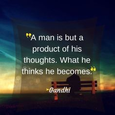 A MAN is but a PRODUCT of His THOUGHTS. What he THINKS he BECOMES... What he Becomes is the Believer, Achiever and an Art of Production of a Successful Man!!! I Approve my Quote, because I Believe in what I will Become in Achieving in the Art of Producing my Success!!! Quote by Gerard the Gman in NJ.....