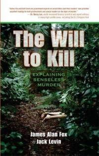What Red Read: The Will to Kill: Explaining Senseless Murder by James Alan Fox & Jack Levin