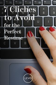 Resumes | Cliches to Avoid on Your Resume | Perfect Resumes