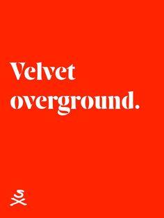 Velvet overground.