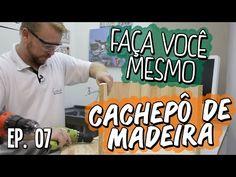 CACHEPÔ DE MADEIRA | FAÇA VOCÊ MESMO | CASA CONCEITOS | EP. 07 - YouTube