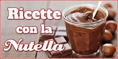 Ricette con la Nutella facili
