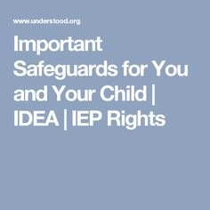Important Safeguards for You and Your Child   IDEA   IEP Rights