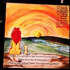 """The Lion King Graduation Cap - """"Simba, Everything the light touches is our kingdom."""" """"What about that shadowy place?"""" """"That's GRAD SCHOOL Simba, You must never go there."""""""