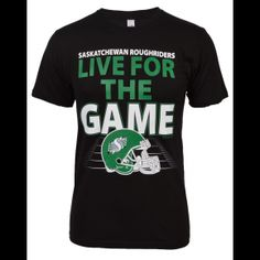 Saskatchewan Roughriders Live for the game tshirt