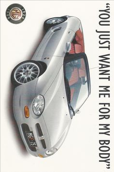 the 1999 MGF campagne from Australian MG dealers. Mg Cars, Car Advertising, Vw Bus, Le Mans, Cars And Motorcycles, Vintage Cars, Cool Cars, Classic Cars, Automobile