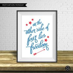 Motivation Monday – Free Printable – On the other side of fear lies freedom