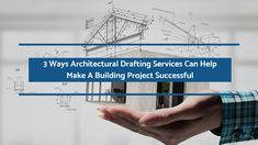 Documentation prepared by Architectural Drafting Services team is an essential part of the building process because it ensures the process goes as planned. This post throws light on numerous ways reputed drafting services can help make the process more efficient and successful.