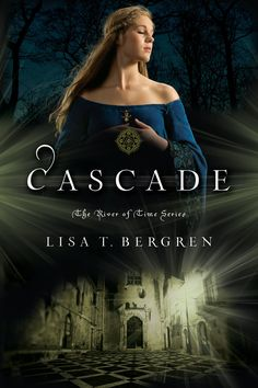 Cindy's Book Club: My Review of Lisa T. Bergren's Cascade