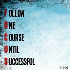 Follow One Course Until Successful.