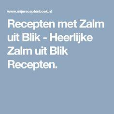 Recepten met Zalm uit Blik - Heerlijke Zalm uit Blik Recepten.
