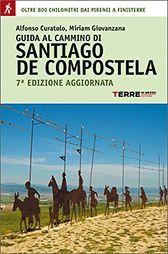 Guida al Cammino di Santiago de Compostela - Alfonso Curatolo, Miriam Giovanzana - Percorsi