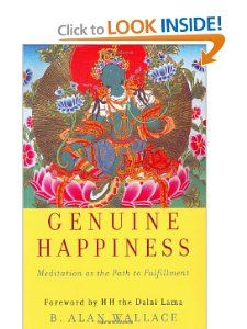 Genuine Happiness: Meditation as the Path to Fulfillment: B. Alan Wallace: 9780471469841: Amazon.com: Books