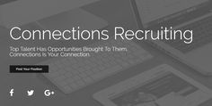 Businesses may post their employment position to one of Connections Recruiting's Communities for free.  www.connectionsrecruiting.com