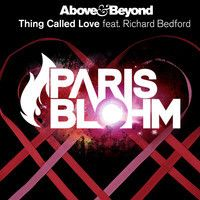Above & Beyond - Thing Called Love (Paris Blohm Remix) [FREE DOWNLOAD] by Paris Blohm on SoundCloud