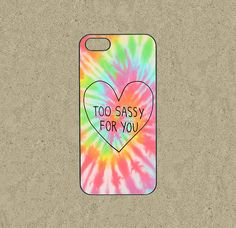 Too sassy for you iPhone 5/5S, iPhone 5C, iPhone 4/4S https://www.etsy.com/es/listing/189028084/iphone-5s-casetoo-sassy-for-youiphone-5s