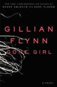 "Click to view a larger cover image of ""Gone Girl"" by Gillian Flynn"