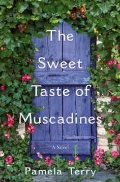 The Sweet Taste of Muscadines | Pamela Terry | 9780593158456 | NetGalley Book Club Books, My Books, Susan Mallery, Love Never Dies, Lost & Found, Bestselling Author, Audio Books, Fiction, Novels