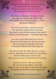 A mother's grief. A mother's sadness. I wish I didn't know what that felt like. Miss you Jenny. Grief Quotes Child, Grief Poems, Son Quotes, Daughter Quotes, I Miss My Daughter, I Love My Son, My Beautiful Daughter, Losing A Child, Losing Hope