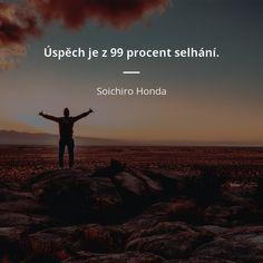 Úspěch je z 99 procent selhání. Soichiro Honda, Wisdom, Movie Posters, Movies, Films, Film, Movie, Movie Quotes, Film Posters