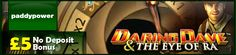 Get a £5 no deposit bonus at Paddy Power Casino to play the Playtech-powered Daring Dave & The Eye of Ra video slot game: http://www.casinomanual.co.uk/5-completely-free-play-daring-dave-eye-ra-slot/