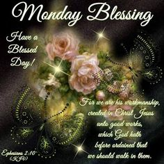monday blessings   Monday Blessings Have A Blessed Day Pictures, Photos, and Images for ...