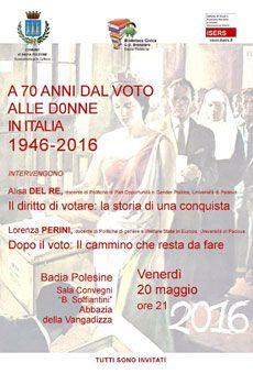 A 70 anni dal voto delle donne in Italia  - 1946-2016. Tutti i tuoi eventi su ViaVaiNet, il portale degli eventi più consultato per il tempo libero nella provincia di Rovigo e nella Bassa Padovana