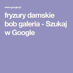 fryzury damskie bob galeria - Szukaj w Google