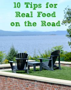 Ten Tips for Real Food on the Road