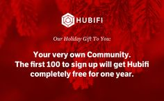 Santa came early...our Holiday gift. Get the Hubifi community platform ($50/month value) for FREE. Limited to first 100 users. Sign up at http://www.hubifi.com/