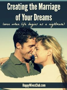 Creating the Marriage of Your Dreams (even when life begins as a nightmare)