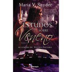 Livro - Estudos Sobre Veneno - As Lendas de Yelena Zaltana - Vol. 1