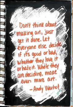Image result for andy warhol don't think about making art