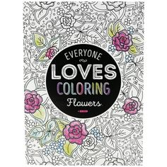 Everyone Loves Flowers Coloring Book Love FlowersAnimal RescueColoring Books